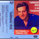 Historiando a Tarragó Ros - Vol.8