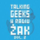 Talking Geeks w Radiu ŻAK #2 13 02 2014