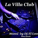 La Villa Club nov-2016 - Mixed by Dj El Loco