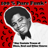 100-percent-pure-funk-may-contain-traces-of-disco-soul-and-other-genres