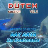 Dutch Session V2.1 by DJ Ray Arya (Da Beatmasta)