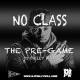 DJ Philly Will - No Class (THE PRE-GAME)