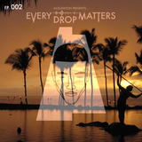 Every Drop Matters: S01 - EP. 002 (∆LTITUDE)