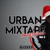 Urban Mixtape Vol. 5 (Xmas Special) #dazeromusic