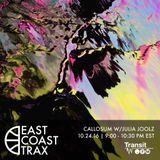 East Coast Trax w/ Callosum and Julia Joolz (10-24-16 re-up)