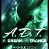 Michele Cecchi presents A Dream In Trance Chapter36 Special Guest TrancEye