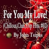 For You My Love! (Chillout, Club,Top Hits #02)