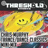 Chris Murphy - Classic Trance/Dance mini mix