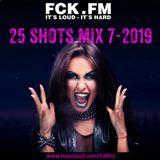 FCK.FM 25 Shots 7-2019
