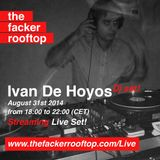 Ivan de hoyos 31_08_2014 at The Facker Rooftop (part1)