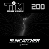 Trance In Motion 200 / Suncatcher Guestmix