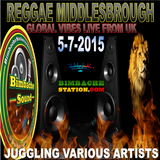 REGGAE MIDDLESBROUGH - GLOBAL VIBES - BIMBACHE STATION 5-7-2015