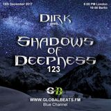 Dirk pres. Shadows Of Deepness 123 (15th December 2017) on Globalbeats.FM [Blue Channel]