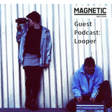 Magnetic Magazine Guest Podcast: Looper