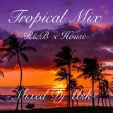 Tropical Mix-R&B×House-