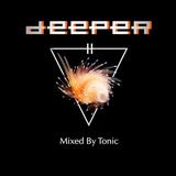 DJ Tonic Pres. Deeper II (Mixed By Tonic)