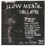 slow mental collapse