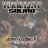 TURBULENT SOUND***EASY JUGGLING 6***