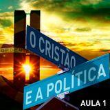 O Cristão e a Política - Aula EBD 1