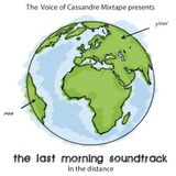 THE LAST MORNING SOUNDTRACK  : MIXTAPE  N° 10