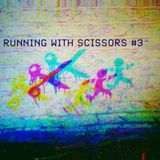 Running With Scissors #3