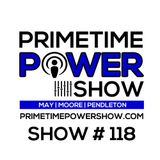 Primetime Power Show | Show # 118 | 120416