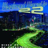 Weekend WarmUp Vol. 22 - Mixed by DJ DarkAngel