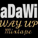 "BaDaWiN-""WAY UP"" mixtape"