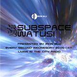 Subspace Watusi Vol.118