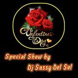 Valentine's Show by Dj Sassy Del Sol