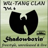 Wu-Tang Clan - Freestyle Unreleased & Live - Vol. 6