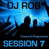 DJ Rob - Trance & Progressive: Session 7 (17/02/12)