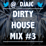 DIRTY HOUSE VIBES #3