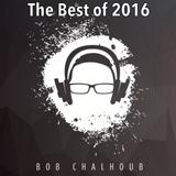 Bob Chalhoub: THE BEST OF 2016 - (Dec 2016)