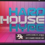 Justin Daniels & Jamie.R Presents HARD HOUSE HYPE!! [2013 Hard House Mix]