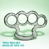 Tech-Bou Mix 'Bass Up Ops#03'