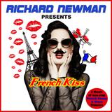 Richard Newman Presents French Kiss