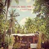 Tropical Bass Part 2