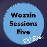 Wozzin Sessions 5
