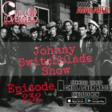 The Johnny Switchblade Show #232