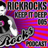 RickRocks - Keep It Deep Podcast episode five