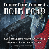 Future Noir vol 4: Noir 2049 - dark melodies mixed by Mike G