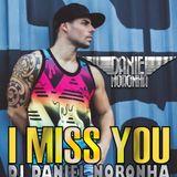 I MISS YOU - DJ DANIEL NORONHA - DECEMBER PODCAST 2016