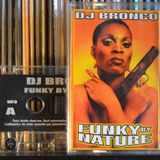 DJ BRONCO - FUNKY BY NATURE - A SIDE (2001)
