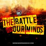 The Battle For Our Minds-Part 2