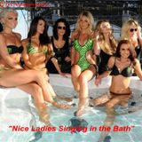"""Nice Ladies Singing in the Bath"""