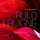 We Must Radio Show #12 - Dj Guest - Rulo Lavigne - part2