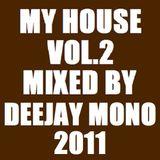 My House Vol.2 2011 Mixed By Dj Mono
