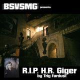 BSVSMG R.I.P. H.R. GIGER part2