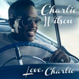 Charlie Wilson - Love Charlie (2013)